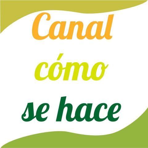 CANAL COMO SE HACE